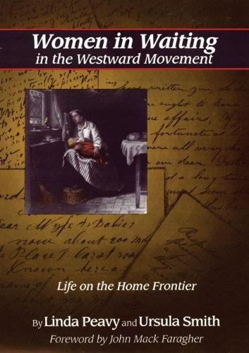Women in Waiting in the Westward Movement: Life on the Home Frontier (Paperback)
