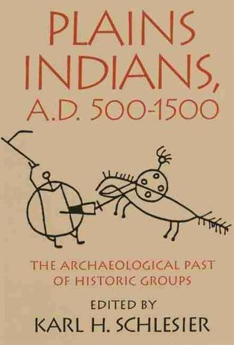 Plains Indians, AD 500-1500: The Archaeological Past of Historic Groups (Paperback)