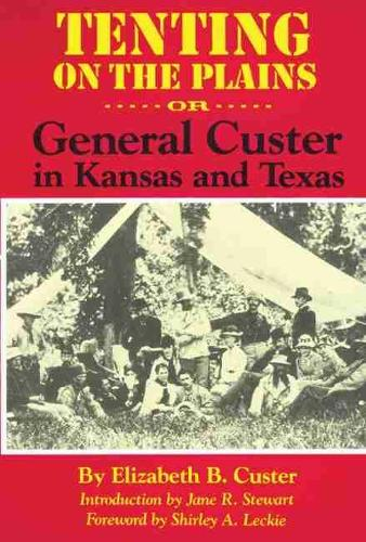 Tenting on the Plains: Or, General Custer in Kansas and Texas (Paperback)