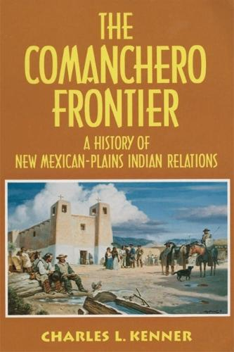 The Comanchero Frontier: History of New Mexican-Plains Indian Relations (Paperback)