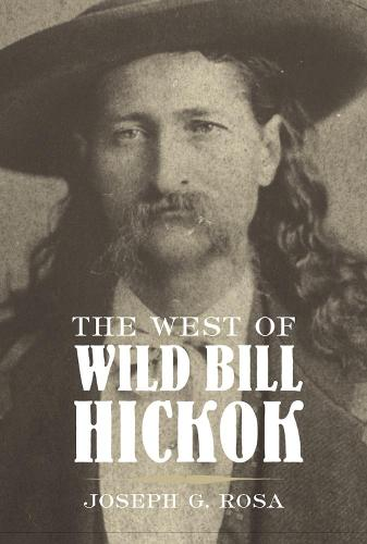 The West of Wild Bill Hickok (Paperback)