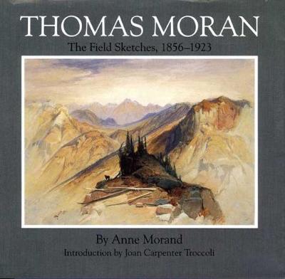 Thomas Moran: The Field Sketches, 1856-1923 - Gilcrease-Oklahoma Series on Western Art & Artists v. 4 (Hardback)
