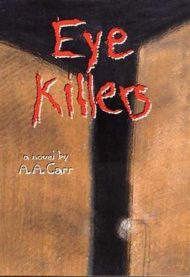 Eye Killers: A Novel (Hardback)