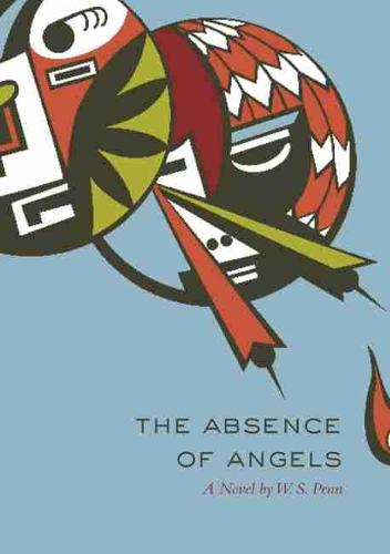 The Absence of Angels: A Novel - American Indian Literature & Critical Studies v. 14 (Paperback)