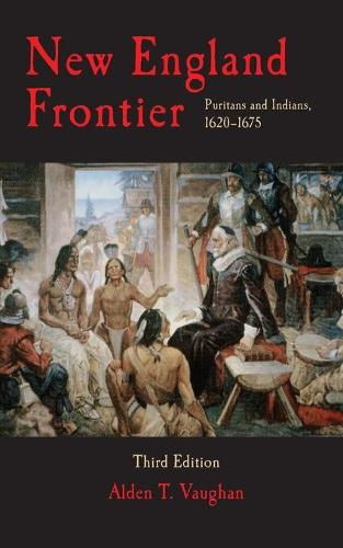 New England Frontier: Puritans and Indians, 1620-75 (Paperback)