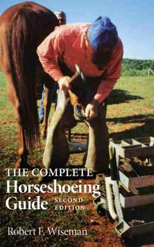 The Complete Horseshoeing Guide (Paperback)