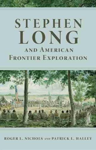 Stephen Long and the American Frontier Exploration (Paperback)
