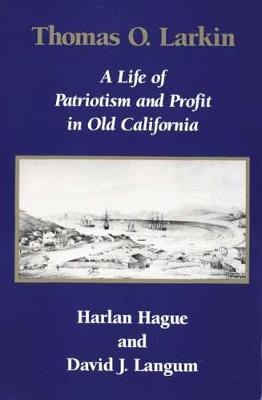 Thomas O'Larkin: A Life of Patriotism and Profit in Old California (Paperback)