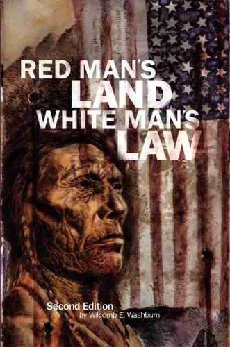 Red Man's Land/White Man's Law: The Past and Present Status of the American Indian (Paperback)