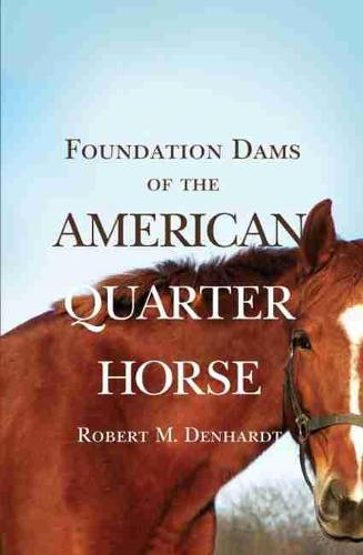 Foundation Dams of the American Quarter Horse (Paperback)