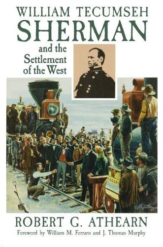 William Tecumseh Sherman and the Settlement of the West (Paperback)