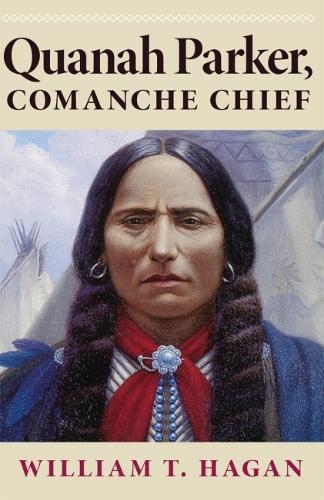 Quanah Parker, Comanche Chief - Oklahoma Western Biographies v. 6 (Paperback)