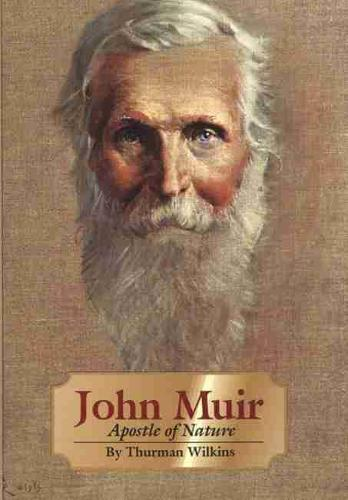 John Muir: Apostle of Nature - Oklahoma Western Biographies v. 8 (Paperback)