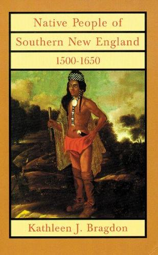 Native People of Southern New England, 1500-1650 - The Civilization of the American Indian Series (Hardback)
