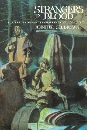 Strangers in Blood: Fur Trade Company Families in Indian Country (Paperback)