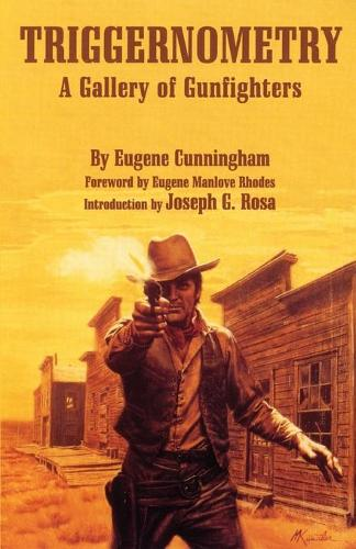 Triggernometry: A Gallery of Gunfighters (Paperback)