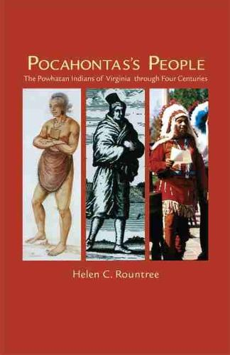 Pocahontas's People: Powhatan Indians of Virginia Through Four Centuries - The Civilization of the American Indian Series Vol 196 (Paperback)