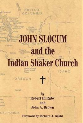 John Slocum and the Indian Shaker Church (Hardback)
