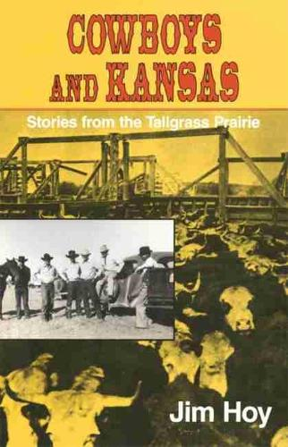 Cowboys and Kansas: Stories from the Tallgrass Prairie (Paperback)