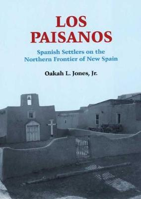 Paisanos, Los: Spanish Settlers on the Northern Frontier of New Spain (Paperback)
