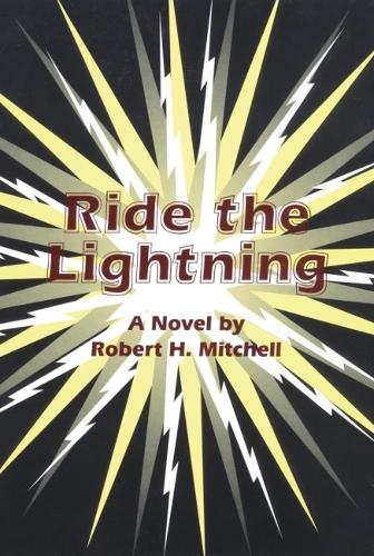 Ride the Lightning: A Novel (Hardback)