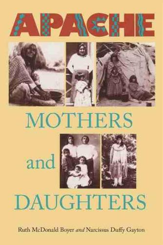 Apache Mothers and Daughters: Four Generations of a Family (Paperback)