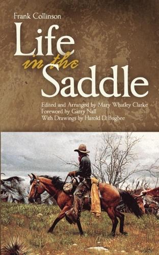 Life in the Saddle - Western Frontier Library No. 21 (Paperback)