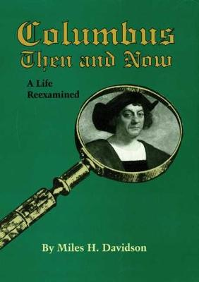 Columbus Then and Now: A Life Reexamined (Hardback)