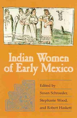 Indian Women of Early Mexico (Paperback)