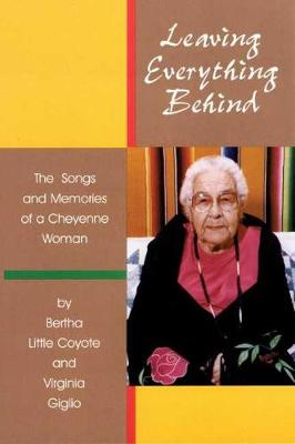 Leaving Everything Behind: The Songs and Memories of a Cheyenne Woman (CD-Audio)