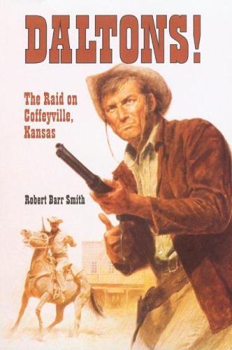 Daltons!: The Raid on Coffeyville, Kansas (Paperback)