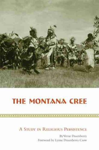 The Montana Cree: A Study in Religious Persistence (Paperback)