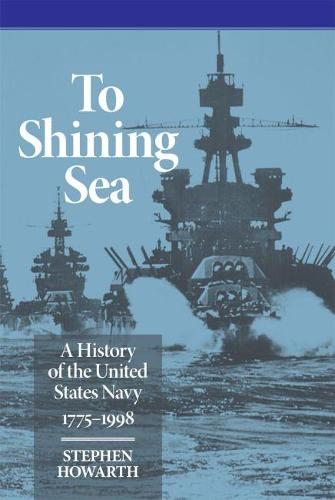 To Shining Sea: A History of the United States Navy, 1775-1998 (Paperback)