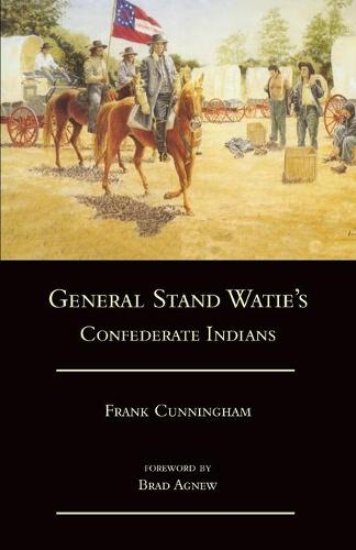 General Stand Watie's Confederate Indians (Paperback)