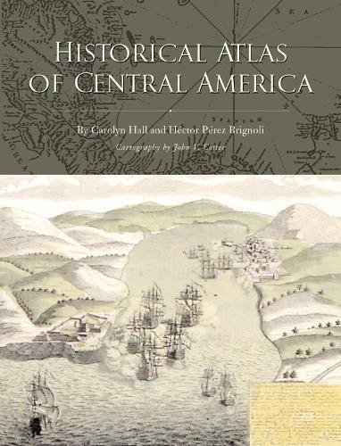Historical Atlas of Central America (Hardback)