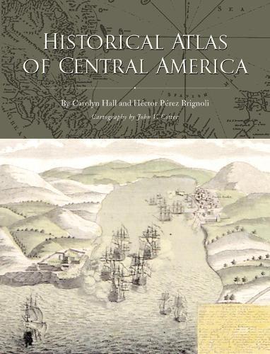Historical Atlas of Central America (Paperback)
