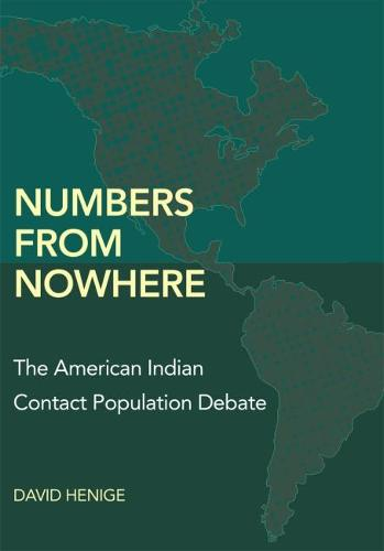 Numbers from Nowhere: The American Indian Contact Population Debate (Hardback)