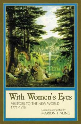 With Women's Eyes: Visitors to the New World, 1775-1918 (Paperback)