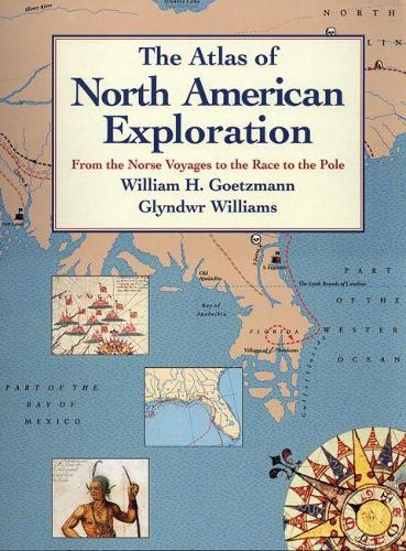 The Atlas of North American Exploration: From the Norse Voyages to the Race to the Pole (Paperback)