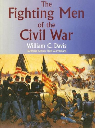 The Fighting Men of the Civil War (Paperback)