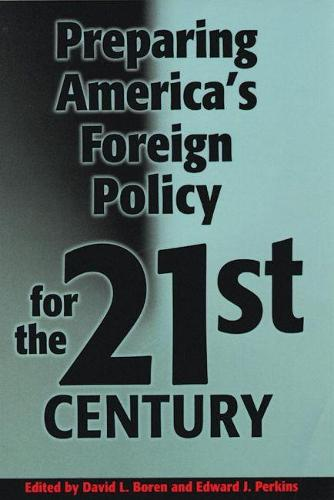 Preparing America's Foreign Policy for the Twenty-first Century (Hardback)