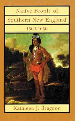 Native People of Southern New England, 1500-1650 (Paperback)