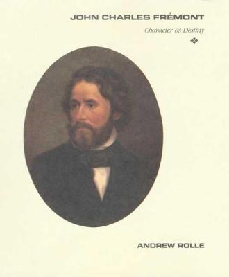 John Charles Fremont: Character as Destiny (Paperback)
