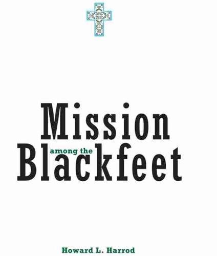 Mission Among the Blackfeet (Paperback)