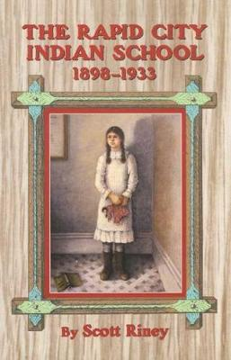 The Rapid City Indian School, 1898-1933 (Hardback)