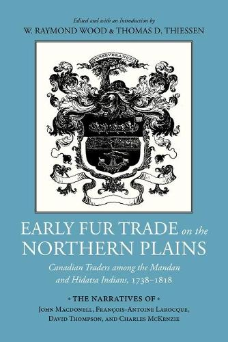 Early Fur Trade on the Northern Plains: Canadian Traders Among the Mandan and Hidatsa Indians, 1738-1818 (Paperback)