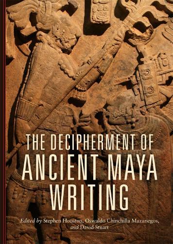 Decipherment of Ancient Maya Writing (Hardback)