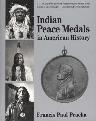 Indian Peace Medals in American History (Paperback)