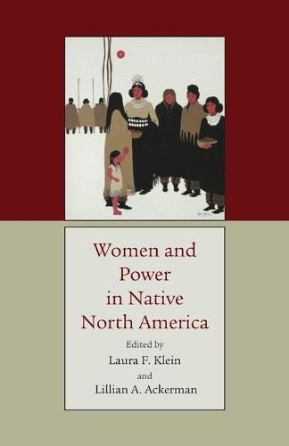 Women and Power in Native North America (Paperback)