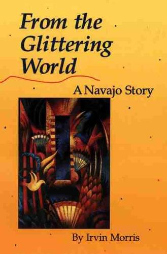 From the Glittering World: A Navajo Story (Paperback)